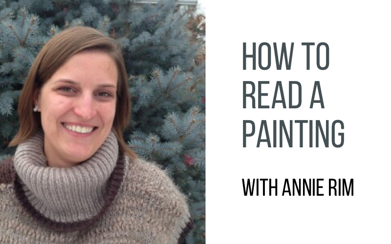 How to Read a Painting, by Annie Rim