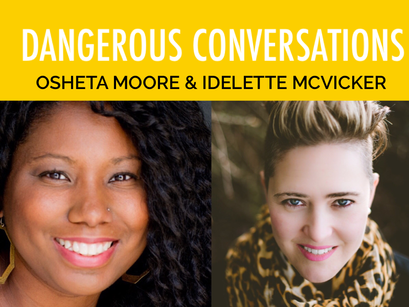 Dangerous Conversation: Idelette Talks with Osheta Moore
