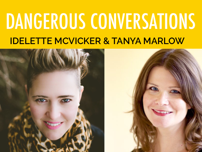 DANGEROUS CONVERSATION: With Tanya Marlow