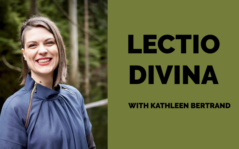 EACH ONE TEACH ONE: Lectio Divina with Kathleen Bertrand