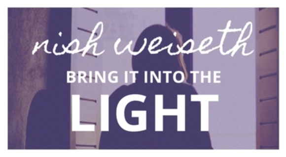 Bring It to the Light, by Nish Weiseth